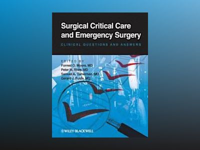 Surgical Critical Care and Emergency Surgery: Clinical Questions and Answer av Forrest O. Moore
