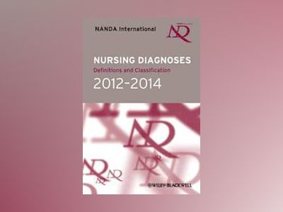 Nursing Diagnoses: Definitions and Classification 2012-14, 9th Edition av NANDA- International