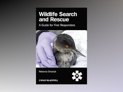 Wildlife Search and Rescue: A Guide for First Responders av Rebecca Dmytryk