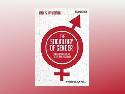 The Sociology of Gender: An Introduction to Theory and Research, 2nd Editio av Amy S. Wharton