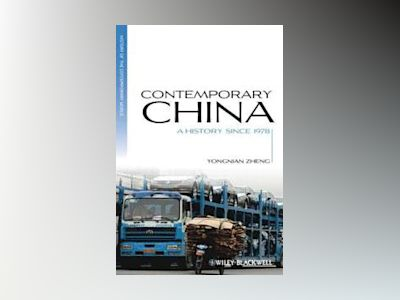 Contemporary China: A History since 1978 av Yongnian Zheng