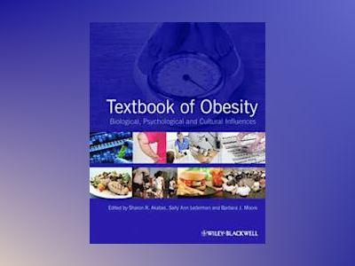 Textbook of Obesity: Biological, Psychological and Cultural Influences av Sharon Akabas