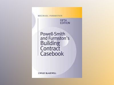 Building Contract Casebook, 5th Edition av Michael Furmston