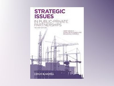 Strategic Issues in Public-Private Partnerships, 2nd Edition av Geert Dewulf