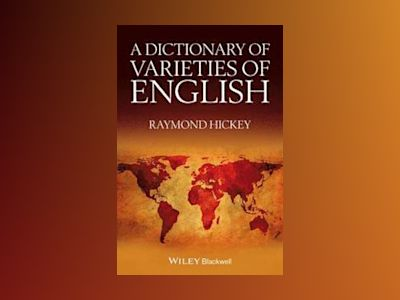 A Dictionary of Varieties of English av Raymond Hickey