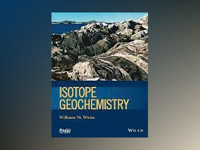 Isotope Geochemistry av William M. White