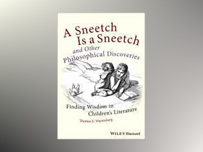 A Sneetch is a Sneetch and Other Philosophical Discoveries: Finding Wisdom av Thomas E. Wartenberg
