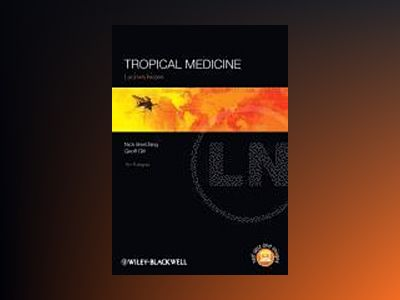 Lecture Notes Tropical Medicine, 7th Edition av Nick Beeching