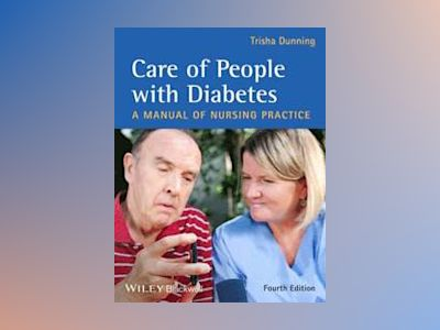 Care of People with Diabetes: A Manual of Nursing Practice, 4th Edition av Trisha Dunning