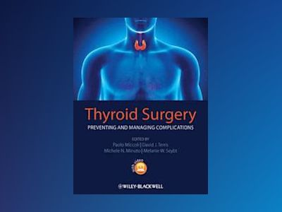 Thyroid Surgery: Preventing and Managing Complications av Paolo Miccoli