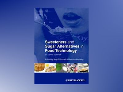 Sweeteners and Sugar Alternatives in Food Technology av O'Donnell