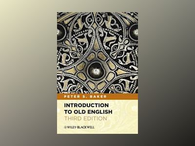 Introduction to Old English, 3rd Edition av Peter S. Baker