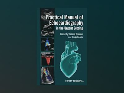 Practical Manual of Echocardiography in the Acute Setting av Fridman