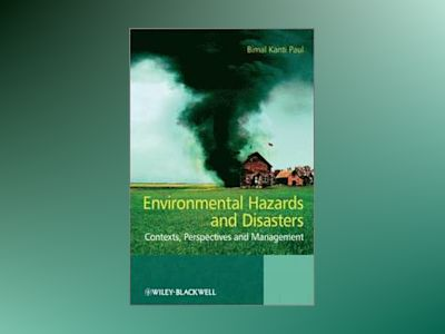 Environmental Hazards and Disasters: Contexts, Perspectives and Management av Bimal Kanti Paul