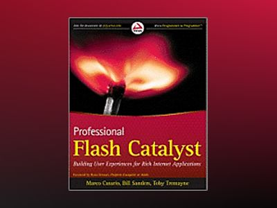 Professional Flash Catalyst : Building User Experiences for Rich Internet A av Marco Casario