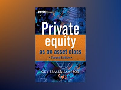 Private Equity as an Asset Class 2e av Guy Fraser-Sampson