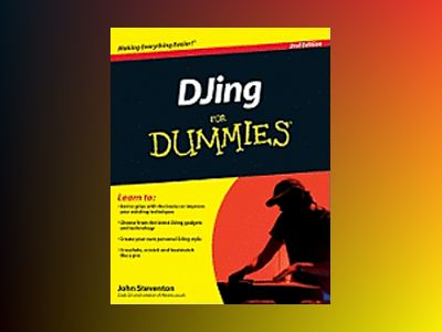 DJing For Dummies, 2nd Edition av John Steventon
