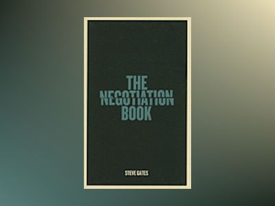 The Negotiation Book av Steve Gates