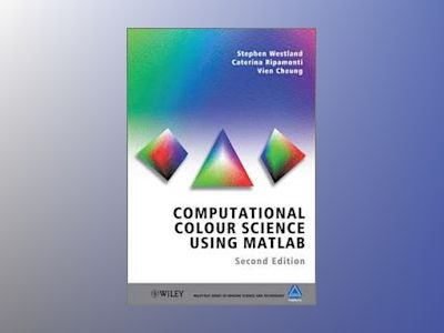 Computational Colour Science Using MATLAB av Westland