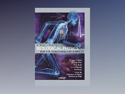 Introduction to Biological Physics for the Health and Life Sciences av Kirsten Franklin