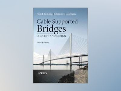 Cable Supported Bridges: Concept and Design, 3rd Edition av Niels J. Gimsing