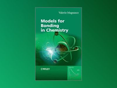 Models for Bonding in Chemistry av Valerio Magnasco