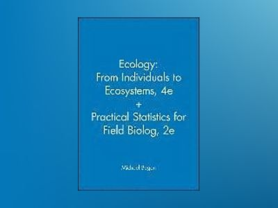 Ecology - From Individuals to Ecosystems 4th Edition + Practical Statistics av Michael Begon