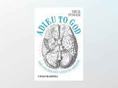 Adieu to God: Why Psychology Leads to Atheism av Mick Power