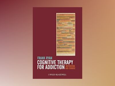 Cognitive Therapy for Addiction av Ryan