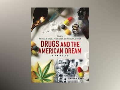 Drugs and the American Dream: An Anthology av Patricia A. Adler