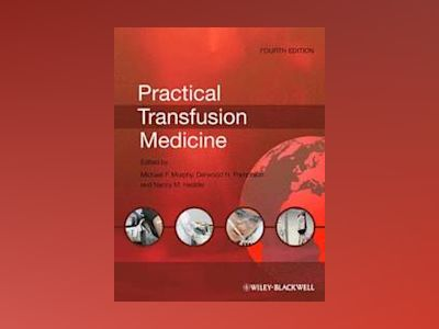 Practical Transfusion Medicine, 4th Edition av Michael F. Murphy