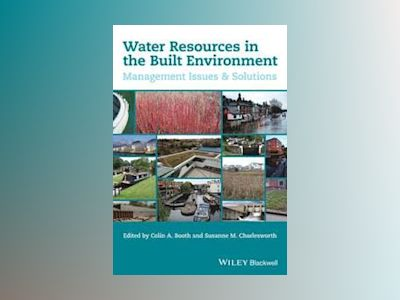 Water Resources for the Built Environment: Management Issues and Solutions av Colin Booth