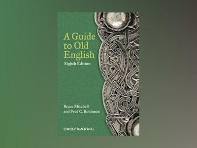 A Guide to Old English, 8th Edition av Bruce Mitchell