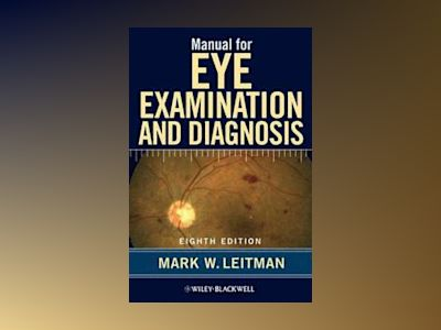 Manual for Eye Examination and Diagnosis av Mark W. Leitman