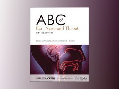 ABC of Ear, Nose and Throat, 6th Edition av Harold S. Ludman
