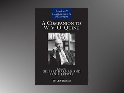 A Companion to W. V. O. Quine av Gilbert Harman