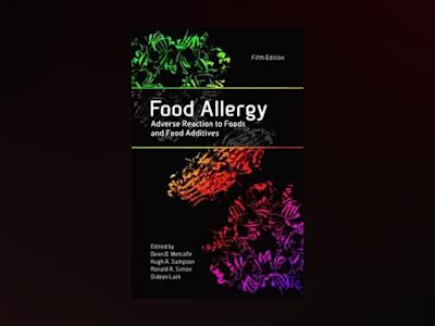 Food Allergy: Adverse Reaction to Foods and Food Additives, 5th Edition av Dean D. Metcalfe