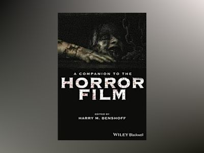 A Companion to the Horror Film av Harry M. Benshoff