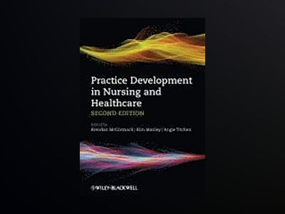 Practice Development in Nursing and Healthcare, 2nd Edition av Brendan McCormack