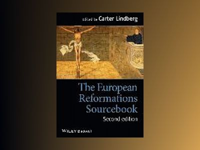 The European Reformations Sourcebook, 2nd Edition av Carter Lindberg