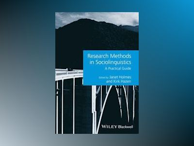 Research Methods in Sociolinguistics: A Practical Guide av Janet Holmes