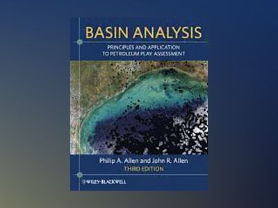Basin Analysis: Principles and Application to Petroleum Play Assessment, 3r av Philip A. Allen