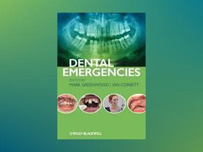 Dental Emergencies av Mark Greenwood