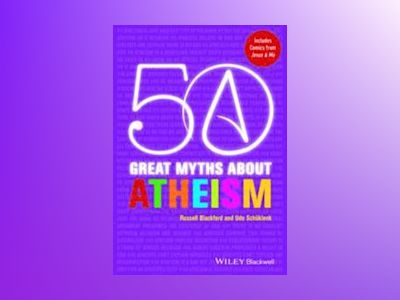50 Great Myths About Atheism av Russell Blackford