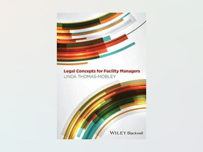 Legal Concepts for Facility Managers av Linda Thomas-Mobley