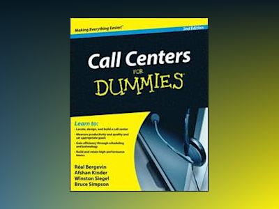 Call Centers For Dummies, 2nd Edition av Real Bergevin