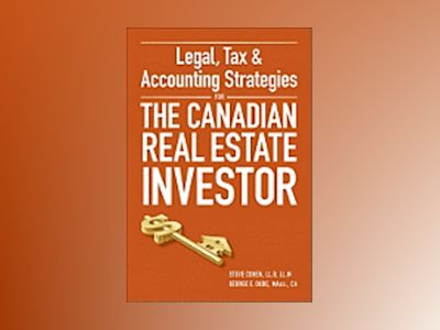Legal, Tax and Accounting Strategies for the Canadian Real Estate Investor av Cohen