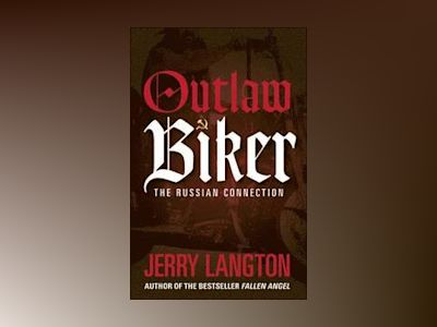 Outlaw Biker: The Russian Connection av Jerry Langton
