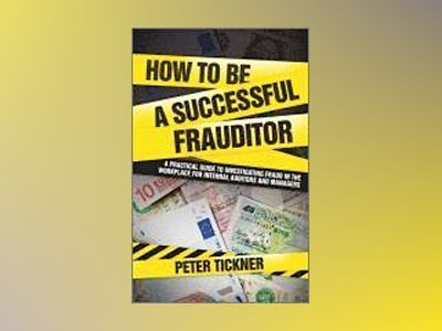 How to be a Successful Frauditor av William Tickner