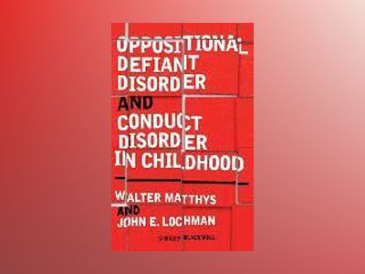 Oppositional Defiant Disorder and Conduct Disorder in Childhood av Walter Matthys